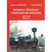 Istoricul tractiunii feroviare din Romania 1854-1918Volumul 1 ( Editura: ASAB, Autor: Serban Lacriteanu, Ilie Popescu ISBN 9789737725288 )