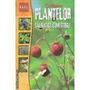 Cultura plantelor salbatice comestibile ( Editura : Mast  ISBN 978-606-649-046-7 )