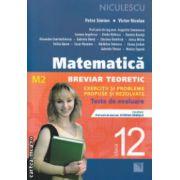 Matematica breviar teoretic clasa a XII a M2 ( Editura : Niculescu , Autor : Petre Simion , Victor Nicolae ISBN 978-973-748-862-6 )