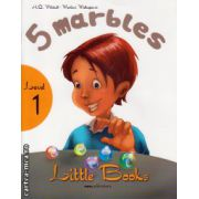 Little Books - 5 marbles - level 1 reader with CD ( editura : MM Publications , autor : H.Q. Mitchell , Marileni Malkogianni , ISBN 978-960-478-346-5 )