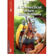 Top Readers - A Connecticut Yankee in King's Arthur Court - Level 2 reader Pack : including glossary + CD ( editura : MM Publications , autor : Mark Twain , ISBN 978-960-478-028-0 )
