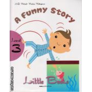 Little Books - A funny story - level 3 reader with CD ( editura : MM Publications , autor : H.Q. Mitchell , Marileni Malkogianni , ISBN 978-960-478-436-3 )