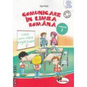 Comunicare in Limba Romana caiet pentru clasa pregatitoare semestrul II ( Editura : Aramis , Autor : Olga Paraiala ISBN 9786067061116 )