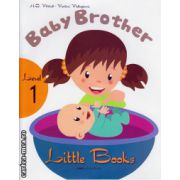 Little Books - Baby Brother - level 1 reader with CD ( editura : MM Publications , autor : H.Q. Mitchell , Marileni Malkogianni , ISBN 978-960-478-347-2 )