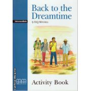 Graded Readers - Back to the Dreamtime - Intermediate - Activity Book ( editura: MM Publications, autor: H. Q. Mitchell, ISBN 978-960-478-171-3 )