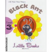 Little Books - Black Ant - level 3 reader with CD ( editura : MM Publications , autor : H.Q. Mitchell , Marileni Malkogianni , ISBN 978-960-478-390-8 )