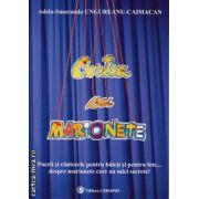 Cartea cu marionete ( editura : Carminis , autor : Adela Smaranda Ungureanu Caimacan , ISBN 978-973-123-236-2 )