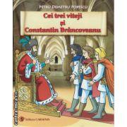 Cei trei viteji si Contantin Brancoveanu ( editura : Carminis , autor : Petru Demetru Popescu , ISBN 978-973-123-235-5 )