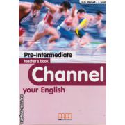 Channel your English Pre-Intermediate - Teacher's book ( editura : MM Publications , autor : H.Q. Mitchell , J. Scott , ISBN 978-960-379-387-8 )