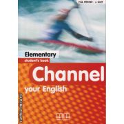 Channel your English Elementary - Student 's book ( editura : MM Publications , autor :  H.Q. Mitchell , J. Scott , ISBN 978-960-379-372-4 )