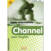 Channel your English Upper - Intermediate - Workbook with CD ( editura : MM Publications , autor : H.Q. Mitchell , J. Scott , ISBN 978-960-379-227-7 )