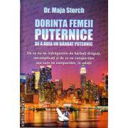 Dorinta femeii puternice de a avea un barbat puternic ( editura: For You, autor: Dr. Maja Storch, ISBN 978-606-639-072-9 )