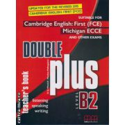 Double Plus Level B2 - Teacher's book ( editura : MM Publications , autor : H.Q. Mitchell , Marileni Malkogianni , ISBN 978-960-573-174-8 )