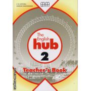 The English Hub 2 - Teacher's book ( editura : MM Publications , autor : H.Q. Mitchell , Marileni Malkogianni , ISBN 978-960-509-876-6 )
