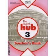 The English Hub 3 - Teacher's book ( editura : MM Publications , autor : H.Q. Mitchell , Marileni Malkogianni , ISBN 978-960-509-880-3 )