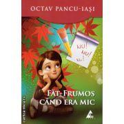 Fat-Frumos cand era mic ( editura : Agora , autor : Octav Pancu-Iasi , ISBN 978-606-8391-23-6 )