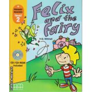 Primary Readers - Felix and the Fairy - Level 2 reader with CD ( editura : MM Publications , autor : H.Q. Mitchell , ISBN 978-960-443-299-8 )