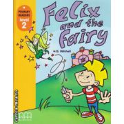 Primary Readers - Felix and the Fairy - Level 2 reader ( editura: MM Publications, autor: H. Q. Mitchell, ISBN 978-960-443-300-1 )