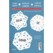 Fulgi de iubire ( editura : Trei , autor : John Green , ISBN 978-606-719-188-2 )