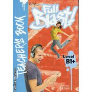 Full Blast B1+ - Teacher's book ( editura : MM Publications , autor : H.Q. Mitchell , ISBN 978-960-509-522-2 )