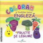 Coloram si invatam limba engleza nr 2 Fructe si legume ( Editura : Galaxia Copiilor  ISBN 978-606-8578-18-7 )