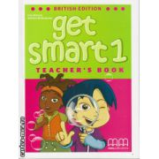 Get Smart 1 - Teacher's book ( editura : MM Publcations , autor : H.Q. Mitchell , Marileni Malkogianni , ISBN 978-960-478-843-9 )