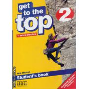 Get to the Top 2 - Student ' s Book ( editura : MM Publications , autor : H.Q. Mitchell , ISBN 978-960-478-256-7 )