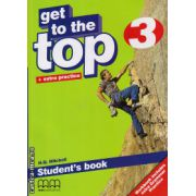 Get to the Top 3 - Student ' s Book ( editura : MM Publications , autor : H.Q. Mitchell , ISBN 978-960-478-279-6 )