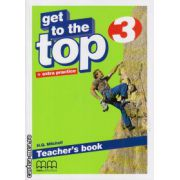 Get to the Top 3 - Teacher's book ( editura : MM Publications , autor : H.Q. Mitchell , ISBN 978-960-478-285-7 )