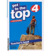 Get to the Top 4 - Teacher's book ( editura : MM Publications , autor : H.Q. Mitchell , ISBN 978-960-478-286-4 )