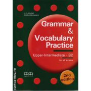 Grammar and Vocabulary Practice - Upper Intermediate B2 for all exams ( editura : MM Publications , autor : H.Q. Mitchell , Marileni Malkogianni , ISBN 978-960-509-197-2 )