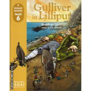 Primary Readers - Gulliver in Lilliput - Level 6 ( editura: MM Publications, autor: Jonathan Swift, ISBN 978-960-379-830-9 )