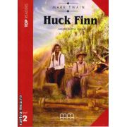 Top Readers - Huck Finn - Level 2 reader Pack : including glossary + CD ( editura : MM Publications , autor : Mark Twain , ISBN 978-960-443-470-1 )