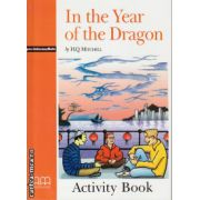 Graded Readers - In the Year of the Dragon - Pre-Intermediate - Activity Book ( editura: MM Publications, autor: H. Q. Mitchell, ISBN 9789605098582 )