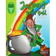 Primary Readers - Jasper's pot of gold - Level 1 reader ( editura: MM Publications, autor: H. Q. Mitchell, ISBN 978-960-443-013-0 )