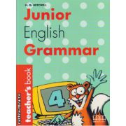 Junior English Grammar 4 - Teacher's book ( editura : MM Publications , autor : H.Q. Mitchell , ISBN 960-379-356-6 )
