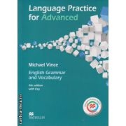 Language Practice for Advanced 4th edition with Key and MPO ( editura: Macmillan, autor: Michael Vince, ISBN 978-0-230-46381-3 )
