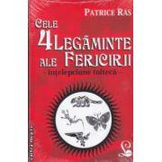 Cele 4 legaminte ale fericirii - intelepciune tolteca - ( Editura: Lider, Autor: Patrice Ras ISBN 978-973-629-348-1 )