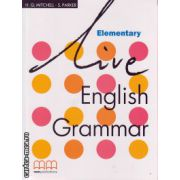 Live English Grammar Elementary ( editura : MM Publications ,  autor : H.Q. Mitchell , S. Parker , ISBN 978-960-379-425-7 )