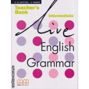 Live English Grammar Intermediate - Teacher's book ( editura: MM Publications, autor: H. Q. Mitchell, S. Parker, ISBN 978-960-379-430-1 )