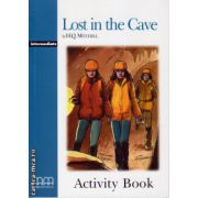Graded Readers - Lost in the Cave - Intermediate - Activity Book ( editura: MM Publications, autor: H. Q. Mitchell, ISBN 9789604786305 )