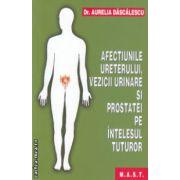 Afectiunie ureterului , vezicii urinare si prostatei pe intelesul tuturor ( Editura : Mast , Autor : Aurelia Dascalescu ISBN 978-973-1822-01-3 )