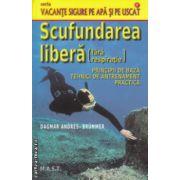 Scufundarea libera ( Editura : Mast , Autor : Dagmar Andres Brummer ISBN 978-606-649-047-4 )