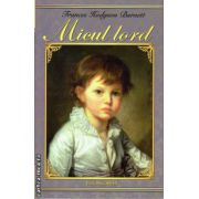 Micul Lord ( editura : Cartex , autor : Frances Hodgson Burnett , ISBN 978-606-8023-49-6 )