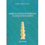 Modelul National de Informatii : Un altfel de management ( editura : Sitech , autor : Barbuta Cristina-Gelu , ISBN 978-606-11-4207-1 )