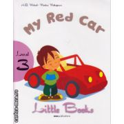 Little Books - My red car - level 3 reader with CD ( editura : MM Publications , autor : H.Q. Mitchell , Marileni Malkogianni , ISBN 978-960-478-389-2 )