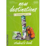 New Destinations Elementary A1 - Student ' s book ( editura : MM Publications , autor : H.Q. Mitchell , Marileni Malkogianni , ISBN 978-960-509-963-3 )