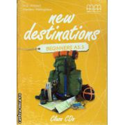 New Destinations Beginners A1. 1 Class CDs ( editura: MM Publications, ISBN 978-960-509-967-1 )
