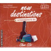 New Destinations Intermediate B1 Class CDs ( editura : MM Publications , ISBN 978-960-509-177-4 )