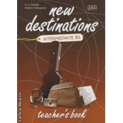 New Destinations Intermediate B1 - Teacher's book ( editura : MM Publications , autor : H.Q. Mitchell , Marileni Malkogianni , ISBN 978-960-509-156-9 )